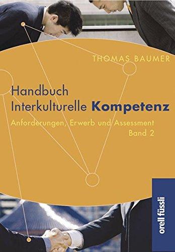 Handbuch Interkulturelle Kompetenz / Band 1: Handbuch Interkulturelle Kompetenz: Anforderungen, Erwerb und Assessment 2: BD 2