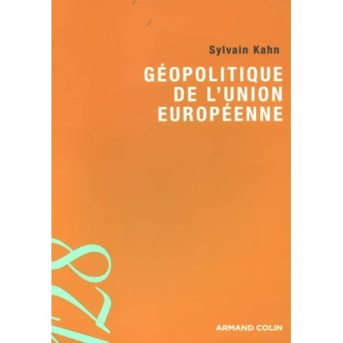 Géopolitique de l'Union européenne de Sylvain Kahn (31 octobre 2007) Broché