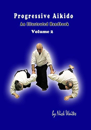 Progressive Aikido Volume 2: An Illustrated Handbook (English Edition) por Nick Waites