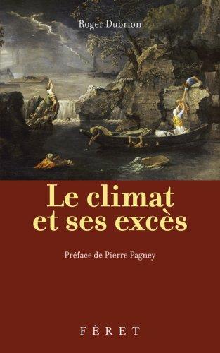 Le climat et ses excs : Les excs climatiques franais de 1700  nos jours