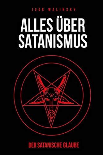 Alles über Satanismus: Der Satanische Glaube