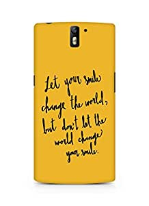 AMEZ let your smile change the world Back Cover For Oneplus One