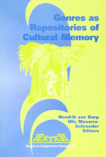 """Genres as Repositories of Cultural Memory (Textxet: Studies in Comparative Literature / Proceedings of the XVth Congress of the International ... Association """"Literature as Cultural Memory"""")"""