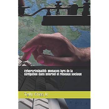 Cybercriminalité: Menaces lors de la navigation dans Internet et réseaux sociaux