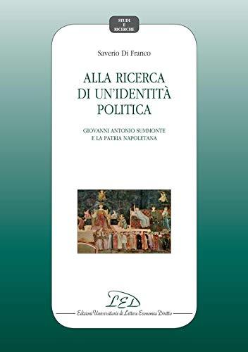 Alla ricerca di unidentità politica: Giovanni Antonio Summonte e ...