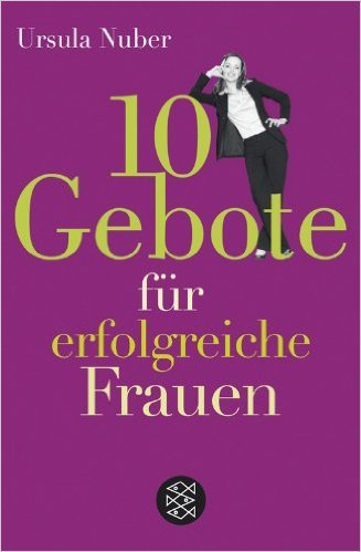 10 Gebote fŸr erfolgreiche Frauen (Ratgeber / Lebenskrisen) ( 8. Dezember 2008 )