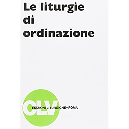 Le Liturgie Di Ordinazione