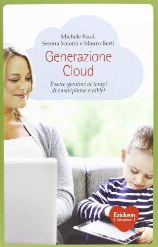 Generazione Cloud. Essere genitori ai tempi di smartphone e tablet Centro-smartphone