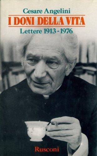 I doni della vita. Lettere (1913-1976) (Strenne) por Cesare Angelini