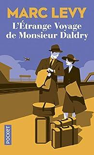 L'étrange voyage de Monsieur Daldry par Levy