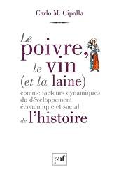 Le poivre, le vin (et la laine) comme facteurs dynamiques du développement économique et social de l'histoire