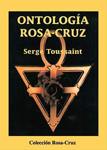 Ontología Rosacruz por Serge Toussaint