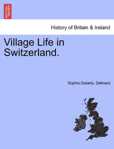 Village Life in Switzerland.