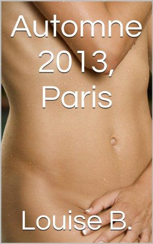 Automne 2013, Paris (Alexandrine Neuville t. 2) par Louise B.