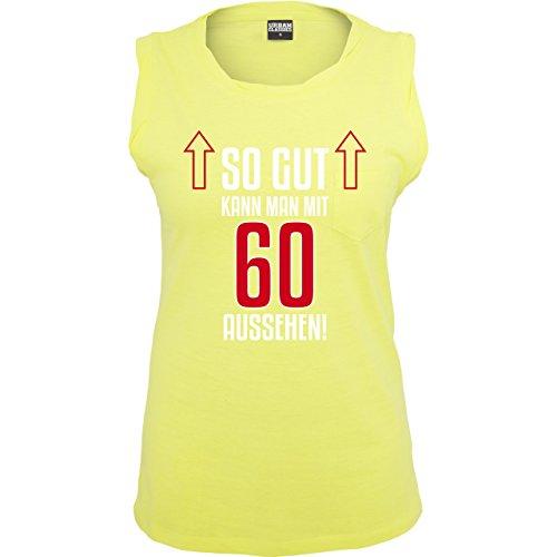 Geburtstag - So gut kann man mit 60 aussehen - ärmelloses Damen T-Shirt mit Brusttasche Neon Gelb