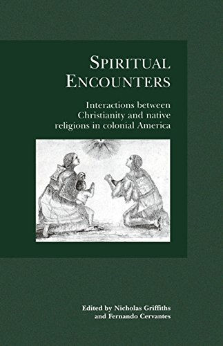 Spiritual Encounters: Interactions Between Christianity and Native Religions in Colonial America por Dawn Griffiths