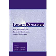 Impact Analysis: How Research Can Enter Application and Make A Difference (Applied Social Research Series)