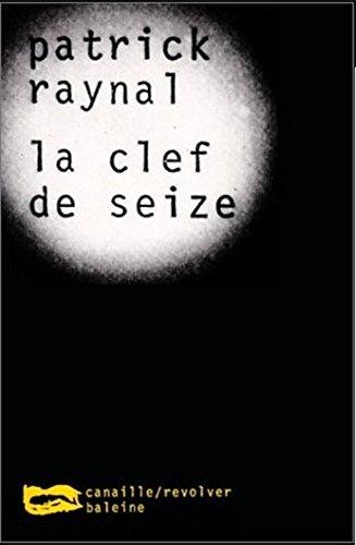 La Clef de Seize par Patrick Raynal