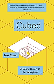 Cubed: A Secret History of the Workplace par [Saval, Nikil]
