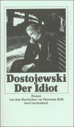 Der Idiot.