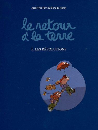 Le retour à la terre - 5. Les révolutions