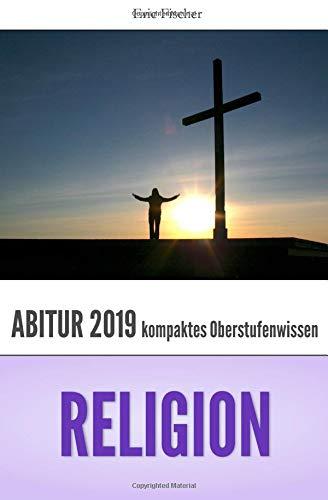 Abiturwissen Religion: kompaktes Oberstufenwissen zur Vorbereitung auf das Abitur 2019 (Klausuren- und Abiturtraining)