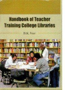Handbook of Teacher Training College Libraries por D K Veer