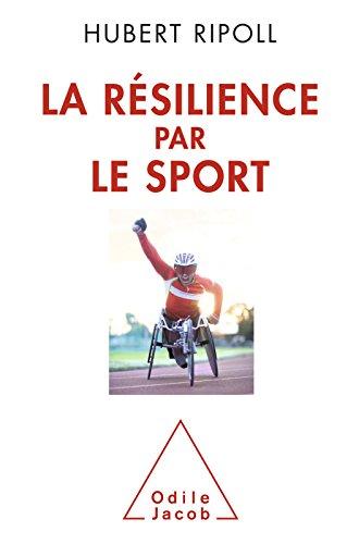 La Rsilience par le sport: Surmonter le handicap