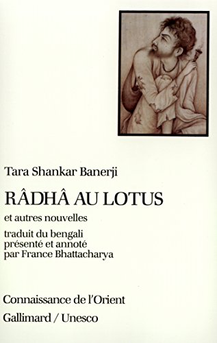 Râdhâ au lotus et autres nouvelles par Tara Shankar Banerji