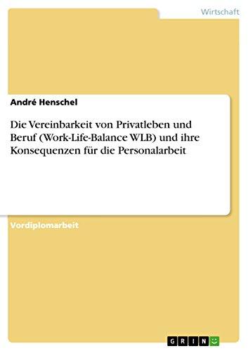 c8425cb02ba Die Vereinbarkeit von Privatleben und Beruf (Work-Life-Balance WLB) und ihre