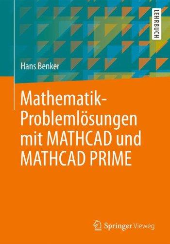 Mathematik-Problemlösungen mit MATHCAD und MATHCAD PRIME (German Edition)