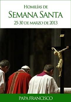 Homilías de Semana Santa de [Papa Francisco]