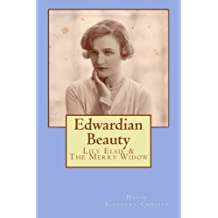 Edwardian Beauty: Lily Elsie & The Merry Widow by David Slattery-Christy (2014-08-30)