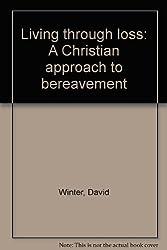 Living through loss: A Christian approach to bereavement
