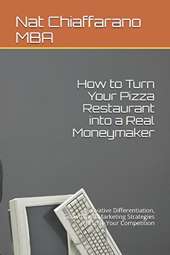 how-to-turn-your-pizza-restaurant-into-a-real-moneymaker-innovative-differentiation-growth-and-marke