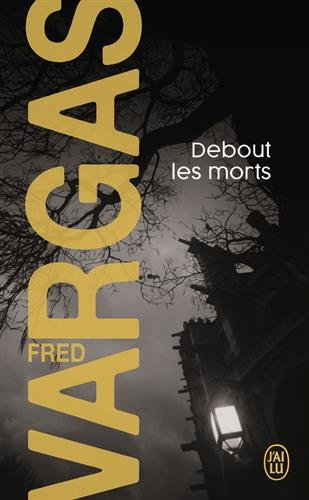 Debout les morts par Fred Vargas