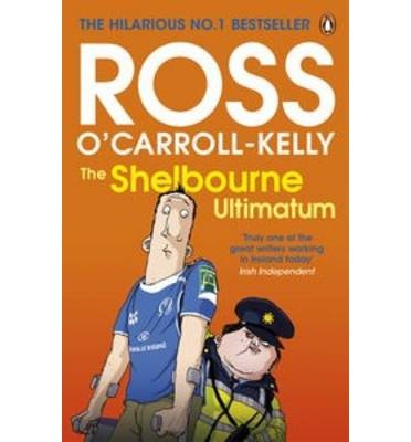 [(The Shelbourne Ultimatum)] [ By (author) Ross O'Carroll-Kelly ] [May, 2013]