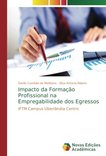 Impacto da Formação Profissional na Empregabilidade dos Egressos: IFTM Campus Uberlândia Centro