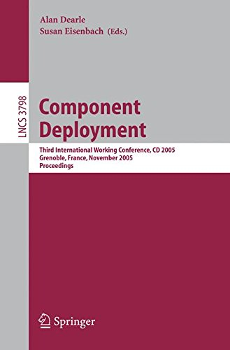 Component Deployment: Third International Working Conference, CD 2005, Grenoble, France, November 28-29, 2005, Proceedings (Lecture Notes in Computer Science)