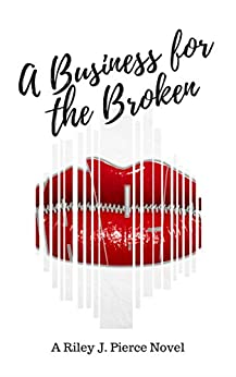 A Business for the Broken by [J. Pierce, Riley]
