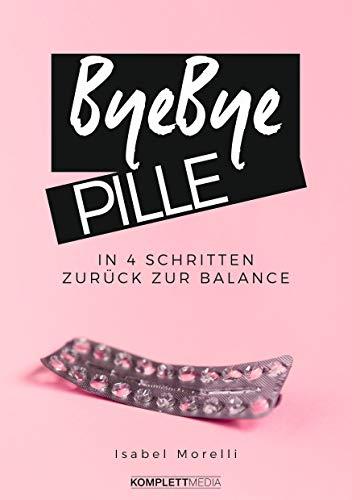 Bye, bye Pille: In 4 Schritten zurück zur Balance