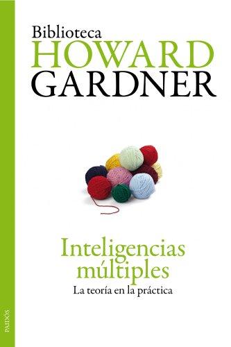 Inteligencias múltiples: La teoría en la práctica por Howard Gardner