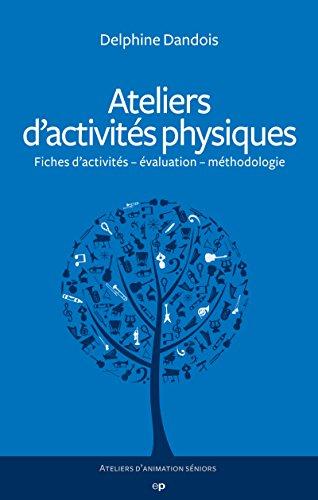 Ateliers d'activités physiques (Ateliers d'animation séniors) par Delphine Dandois