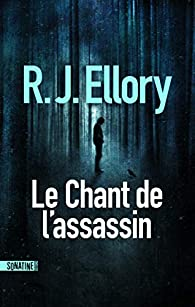 Le Chant de l'assassin par R. J. Ellory