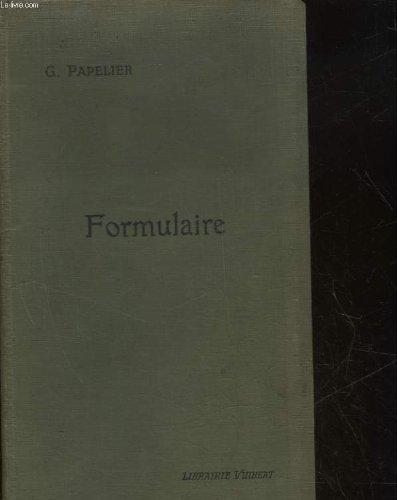 FORMULAIRE DE MATHEMATIQUE SPECIALES - ALGEBRE, ANALYSE, TRIGONOMETRIE, GEOMETRIE ANALYTIQUE par PAPELIER G.