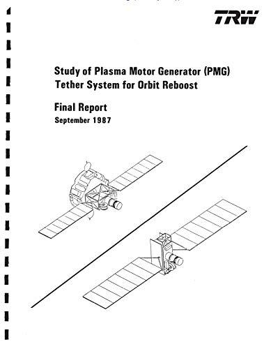 Study of Plasma Motor Generator (PMG) tether system for orbit reboost (English Edition)