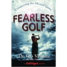 Fearless Golf: Conquering the Mental Game [ FEARLESS GOLF: CONQUERING THE MENTAL GAME ] by Valiante, Gio (Author) May-03-2005 [ Hardcover ]