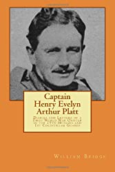 Captain Henry Evelyn Arthur Platt: Diaries and Letters of a First World War Officer in the 19th Hussars and 1st Coldstream Guards - 2nd edition
