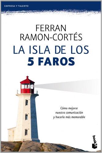 La isla de los 5 faros: Cómo mejorar nuestra comunicación y hacerla más memorable par Ferran Ramon-Cortés
