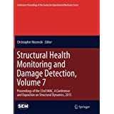 Structural Health Monitoring and Damage Detection, Volume 7: Proceedings of the 33rd IMAC, A Conference and Exposition on Structural Dynamics, 2015